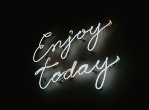enjoy today neon sign